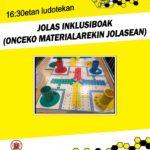 MARTXOAK 23: JOLAS INKLUSIBOAK (ONCEKO MATERIALAREKIN JOLASEAN)