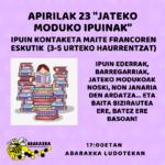 """APIRILAK  23:  IPUIN  KONTAKETA  """"JATEKO  MODUKO  IPUINAK"""""""