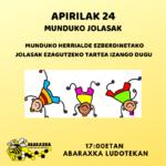 APIRILAK  24:  MUNDUKO  JOLASAK