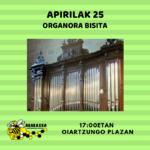 APIRILAK  25:  ORGANORA  BISITA