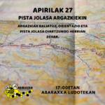APIRILAK  27:  ARGAZKI  BIDEZKO  PISTA  JOLASA