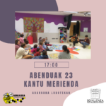 ABENDUAK  23:  KANTU  MERIENDA
