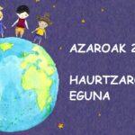 AZAROAK 20: HAURREN ESKUBIDEEN NAZIOARTEKO EGUNA
